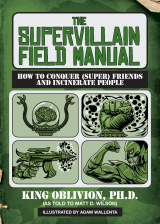 "The brand new sequel to the  critically acclaimed ""Supervillain Handbook"". Illustrated by Adam Wallenta"