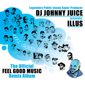 Feel Good Remixes by DJ Johnny Juice and ILLUS, Limited Edition cd.