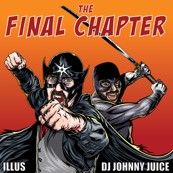 ILLUS & DJ JOHNNY JUICE: The Final Chapter